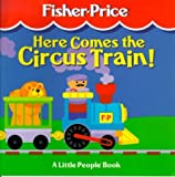 Here Comes the Circus Train! (Fisher-price Little People)