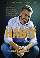 Imperative Habit: 7 Non-Spiritual Practices Towards Spiritual Behavior - For Happiness, Health, Love and Success