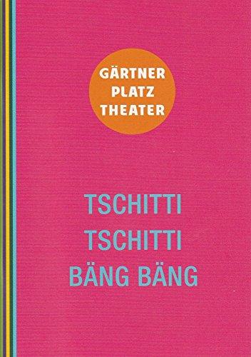 Programmheft Tschitti Tschitti Bäng Bäng. Premiere 30. April 2014 Prinzregententheater Spielzeit 2013 / 14