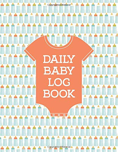 Daily Baby Log Book: Keep Important Baby Information and Details of Daily Feed, Sleep, Diaper and More for Moms, Nanny and New Parents