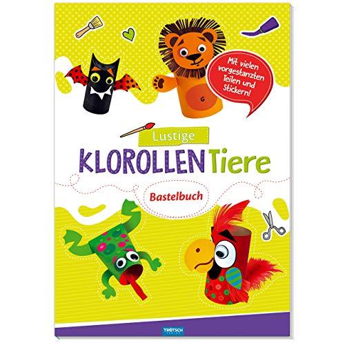 Trötsch Lustige Klorollen Tiere: Bastelbuch Beschäftigungsbuch (Beschäftigungsbücher / Beschäftigung)