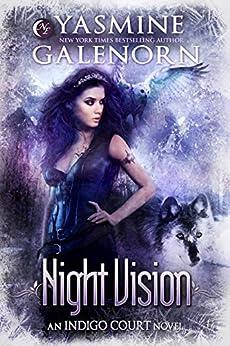 Night Vision (Indigo Court Series Book 4) by [Yasmine Galenorn]