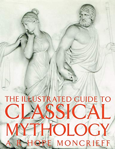 The Illustrated Guide to Classical Mythology