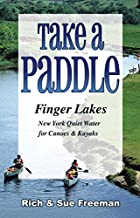 Take a Paddle?Finger Lakes: Quiet Water for Canoes and Kayaks in New York's Finger Lakes