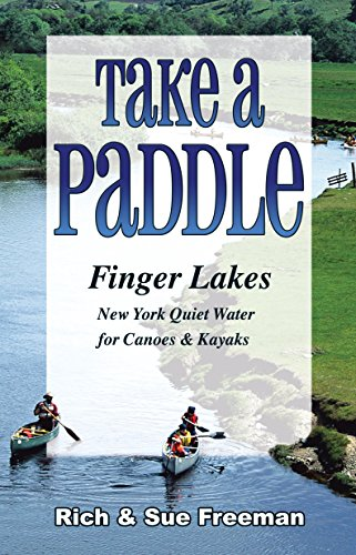 Take a Paddle―Finger Lakes: Quiet Water for Canoes and Kayaks in New York's Finger Lakes