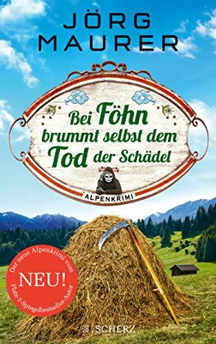 Buchseite und Rezensionen zu 'Bei Föhn brummt selbst dem Tod der Schädel' von Jörg Maurer