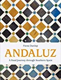 Andaluz. A Food Journey Through Southern Spain