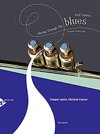 Playing Through the Blues - Trumpet Trompette +CD