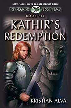 Kathir's Redemption: Book Six of the Dragon Stone Saga by [Kristian Alva]