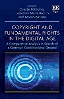 Copyright and Fundamental Rights in the Digital Age: A Comparative Analysis in Search of a Common Constitutional Ground