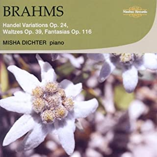 Brahms Handel Variations, Waltzes and Fantasias by Misha Dichter (piano) (2011-09-13)