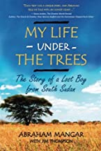 My Life Under the Trees: The Story of a Lost Boy from South Sudan