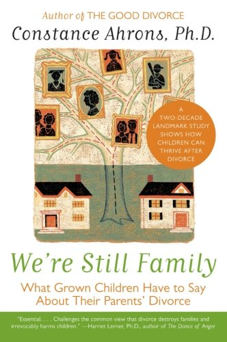 We're Still Family: What Grown Children Have to Say About Their Parents' Divorce