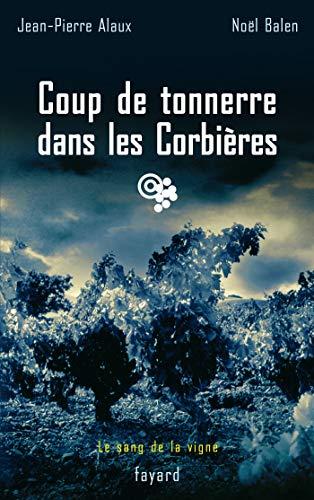 Coup de Tonnerre dans Corbières: Le sang de la vigne, tome 17