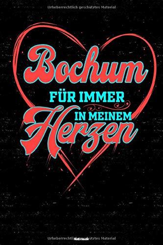 Bochum für immer in meinem Herzen Notizbuch: Bochum Stadt Journal DIN A5 liniert 120 Seiten Geschenk