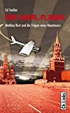 Der Kreml-Flieger: Mathias Rust und die Folgen eines Abenteuers (Politik & Zeitgeschichte)