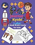 Journal kyobi labs : A book Brain Candy for kids.: Coloring book,Word search, mathematical equations, sudoku,mazes for kids.