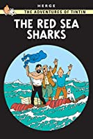 The Red Sea Sharks (Adventures of Tintin (Hardcover))