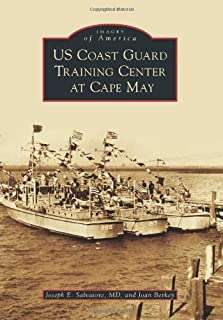 US Coast Guard Training Center at Cape May (Images of America)