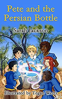 [Sarah Jackson, Tegan Werts]のPete and the Persian Bottle (English Edition)