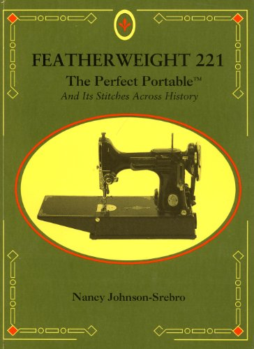 Purchase Featherweight 221 : the perfect portable : and its stitches across history