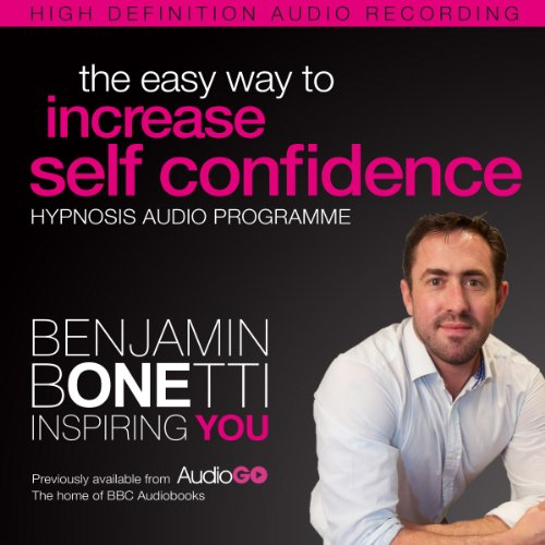 The Easy Way to Increase Self Confidence with Hypnosis audiobook cover art