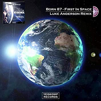 First In Space (Luke Anderson Remix)