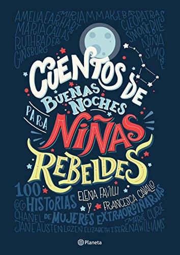 Cuentos de buenas noches para niñas rebeldes (Spanish Edition)