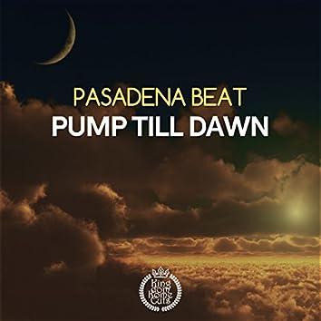 Pump Till Dawn