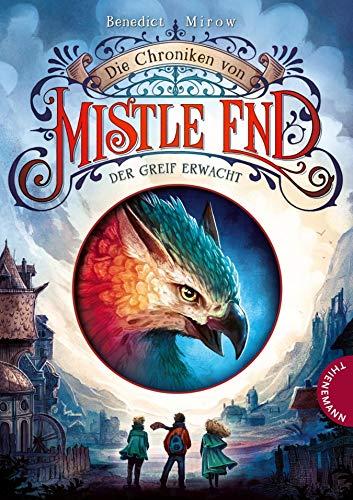 Die Chroniken von Mistle End 1: Der Greif erwacht: Fantasy für Kinder ab 10, ein magisches Abenteuer in Schottland
