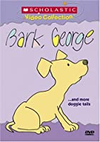 Bark, George... and More Doggie Tails (Scholastic Video Collection)