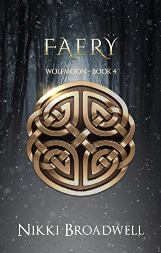 Book: Faery - Wolfmoon Book IV by Nikki Broadwell