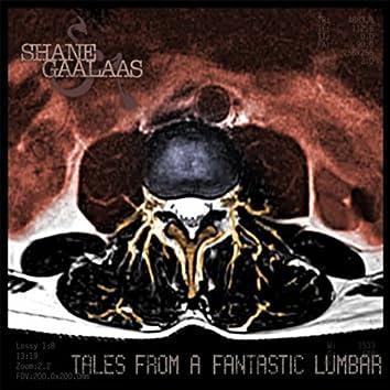 Tales from a Fantastic Lumbar