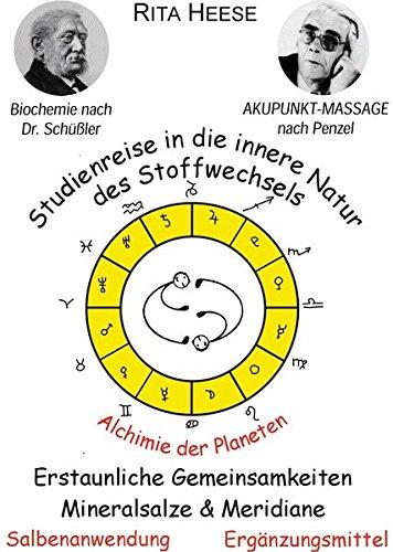 Biochemie nach Dr. med. Wilhelm Heinrich Schüssler. Studienreise in die innere Natur des Stoffwechsels Salbenanwendung, Ergänzungsmittel