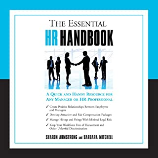 The Essential HR Handbook     A Quick and Handy Resource for Any Manager or HR Professional              By:                                                                                                                                 Sharon Armstrong,                                                                                        Barbara Mitchell                               Narrated by:                                                                                                                                 Sheila Book                      Length: 6 hrs and 4 mins     29 ratings     Overall 3.6