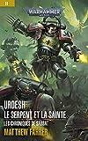 Urdesh: Le Serpent et la Sainte (Les Chroniques de Sabbat: Warhammer 40,000 t. 2) (French Edition)...