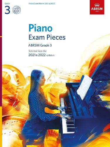 Piano Exam Pieces 2021 & 2022, ABRSM Grade 3, with CD: Selected from the 2021 & 2022 syllabus (ABRSM Exam Pieces)