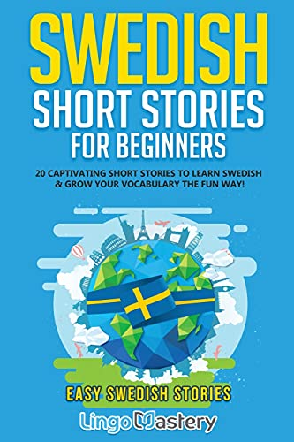 Compare Textbook Prices for Swedish Short Stories for Beginners: 20 Captivating Short Stories to Learn Swedish & Grow Your Vocabulary the Fun Way! Easy Swedish Stories  ISBN 9781951949365 by Lingo Mastery