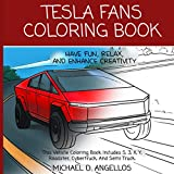 Tesla Fans Coloring Book. Have Fun, Relax, And Enhance Creativity —. This Vehicle Coloring Book Includes S, 3, X, Y, Roadster, Cybertruck, And Semi ... Cars And Supercars For Boys, Girls And Adults