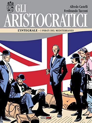 Gli aristocratici. L'integrale: 10