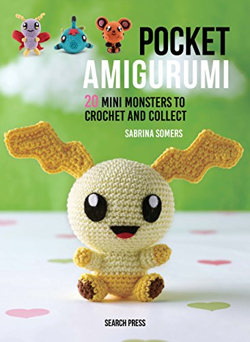 Pocket Amigurumi: 20 mini monsters to crochet and collect (English Edition)