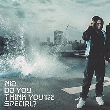 Do You Think You're Special?