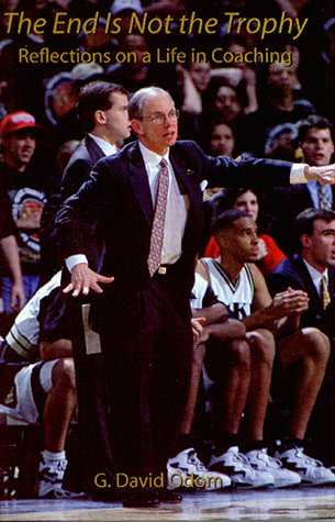 End Is Not the Trophy: Reflections on a Life in Coaching