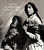 CANTO A LA REALIDAD (PHOTOGRAPHIE LATINO-AMERICAINE 1860-1993)
