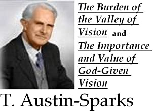 The Burden of the Valley of Vision and The Importance and Value of God-Given Vision