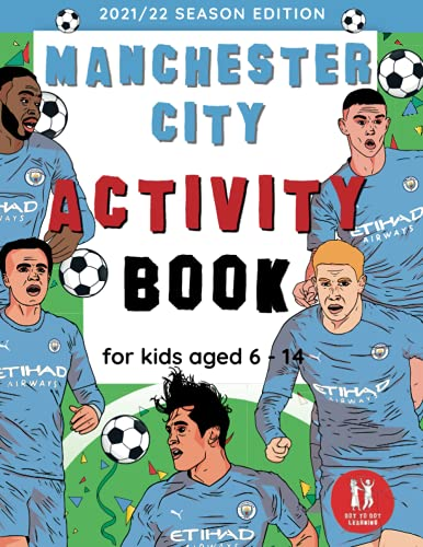 Manchester City Activity Book For Kids Aged 6-14: Man City Football Club Themed Wordsearches, Mazes, Dot to dot, Colouring in, Trivia