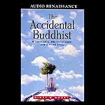 the accidental buddhist Find helpful customer reviews and review ratings for the accidental buddhist: mindfulness, enlightenment, and sitting still, american style at amazoncom read honest and unbiased product reviews from our users.