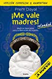 ¡me Vale Madres! / I Dont Give a Damn!