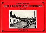 Portrait of Old Jarrow and Hebburn: v. 2