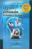 Le grand dictionnaire des malaises et des maladies by Jacques Martel(2007-10-04) - Editions Quintessence - 01/01/2007